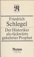 Der Historiker als rückwärts gekehrter Prophet. Aufsätze und Vorlesungen zur Literatur
