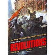 The Timechart History of Revolutions: 3,000 Years of Rebellion, Civil War, and Revolutionary Change