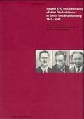 """Illegale KPD und Bewegung """"Freies Deutschland"""" in Berlin und Brandenburg 1942-1945"""