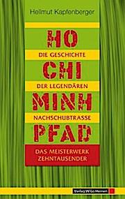 Ho-Chi-Minh-Pfad: Die Geschichte der legendären Nachschubtrasse