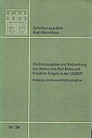 Die Herausgabe und Verbreitung der Werke von Karl Marx und Friedrich Engels in der UdSSR