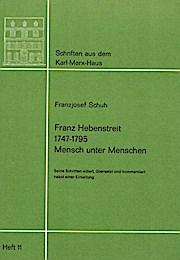 Franz Hebenstreit. 1747 - 1795. Mensch unter Menschen.
