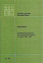 Konfidentenberichte über die europäische Emigration in London 1852 - 1861