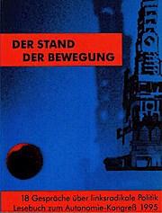 Der Stand der Bewegung: 18 Gespräche über linksradikale Politik .