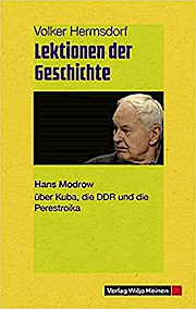 Lektionen der Geschichte: Hans Modrow über Kuba, die DDR und die Perestroika