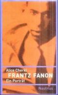 Frantz Fanon. Ein Porträt