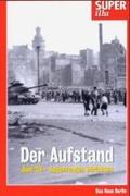 Der Aufstand. Juni 53 - Augenzeugen berichten