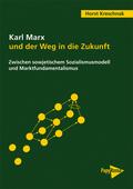 Karl Marx und der Weg in die Zukunft