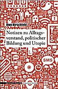 Notizen zu Alltagsverstand, politischer Bildung und Utopie