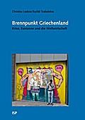 Brennpunkt Griechenland: Krise, Eurozone und die Weltwirtschaft