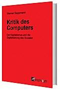 Kritik des Computers: Der Kapitalismus und die Digitalisierung des Sozialen