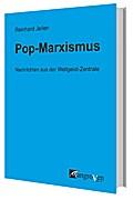 Pop-Marxismus: Nachrichten aus der Weltgeist-Zentrale
