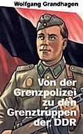 Von der Grenzpolizei zu den Grenztruppen der DDR