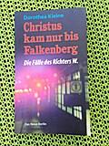 Christus kam nur bis Falkenberg