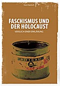 Faschismus und der Holocaust: Versuch einer Erklärung (Edition Aurora)
