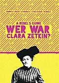 Rebels Guide: Wer war Clara Zetkin?