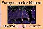 Europa - meine Heimat: Provence