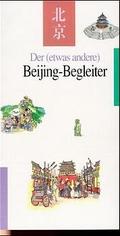 Der (etwas andere) Beijing-Begleiter