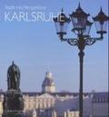 Karlsruhe, Stadt mit Perspektive. Karlsruhe, City in Perspective. Karlsruhe, Perspectives d une Ville