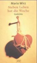 Sieben Leben hat die Woche : Gedichte 1981 - 2002