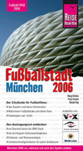 Fußballstadt 2006 München. München 2006 vor, während und nach den Spielen erleben