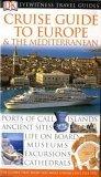 Cruise Guide to Europe & the Mediterranean (Eyewitness Travel Guides)