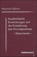 Ausländische Einwirkungen auf die Entstehung des Grundgesetzes, Dokumente;