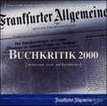 F.A.Z.-Buchkritik 2000, 1 CD-ROM Belletristik, Sach- und Fachbücher. Für Windows ab 3.1. Über 2.600 Buchbesprechungen aus einem Jahr F.A.Z