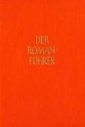 Der Romanführer, Bd.41 : Deutsche und internationale Prosa, Jahresband 2002