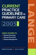 Current Practice Guidelines in Primary Care 2005 (Current Practice Guidelines in Primary Care)