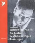 Egon Erwin Kisch-Preis 2003. Schreib das auf! Die besten deutschsprachigen Reportagen;
