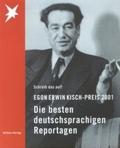 Egon Erwin Kisch- Preis 2001. Schreib das auf. Die besten deutschsprachigen Reportagen;