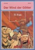 Wind der Götter, Bd.8 : Ti Fun