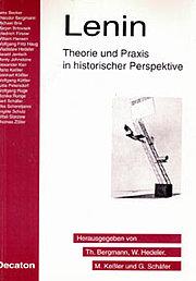 Lenin. Theorie und Praxis in historischer Perspektive;
