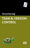 Team & Version Control, 1 CD-ROM Versionierung. Für Windows XP/2000;