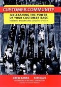 Customer.Community: Unleashing the Power of Your Customer Base (Jossey-Bass Business & Management);
