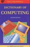 Dictionary of Computing: 10,000 Terms Clearly Defined