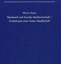 Handwerk und Soziale Marktwirtschaft - Fundamente einer freien Gesellschaft;