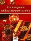 Stimmungsvolle Weihnachts-Dekorationen. Mit Vorlagen
