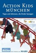 Action Kids München 2008: Tipps und Adressen, die Kinder bewegen;