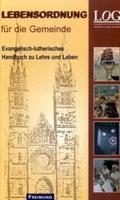 Lebensordnung für die Gemeinde: Evang.-luth. Handbuch zu Lehre und Leben