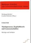 Marktprozesse, Kapitaltheorie und Genossenschaften;