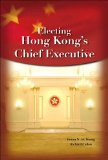 Electing Hong Kong's Chief Executive (Civic Exchange Study)