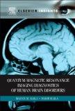 Quantum Magnetic Resonance Imaging Diagnostics of Human Brain Disorders (Elsevier Insights)