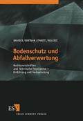 Bodenschutz und Abfallverwertung : Rechtsvorschriften und technische Regelwerke ; Einführung und Textsammlung