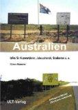 Das Australien-Infobuch : [Infos für Auswanderer, Jobsuchende, Studenten u.a.]