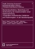 Bestandsaufnahme, Bewertung und Vorbereitung der Implementation einer Datensammlung 'Evaluation medizinischer Verfahren und Technologien' in der Bundesrepublik
