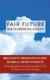 Fair Future. Begrenzte Ressourcen und globale Gerchtigkeit