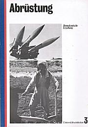 Abrüstung. Rüstungsentwicklung und Abrüstungsmöglichkeiten in der Bundesrepublik Deutschland