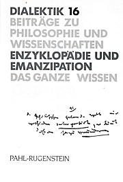 Dialektik 16. Enzyklopädie und Emanzipation. Das ganze Wissen